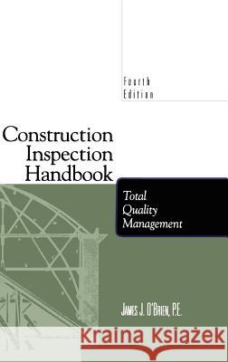 Construction Inspection Handbook: Total Quality Management James J. O'Brien 9780412112317