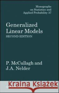 Generalized Linear Models, Second Edition A ccullagh P. Nel 9780412317606 0