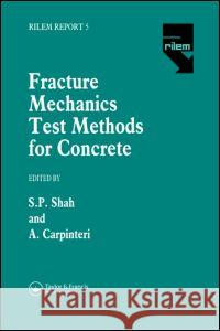 Fracture Mechanics Test Methods for Concrete Spon                                     A. Carpinteri S. Shah 9780412411007