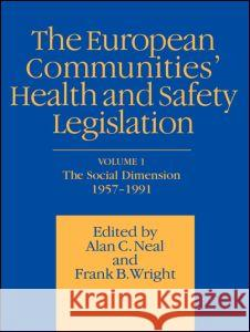 European Communities' Health and Safety Legislation Spon                                     Frank B. Wright Alan C. Neal 9780412466908