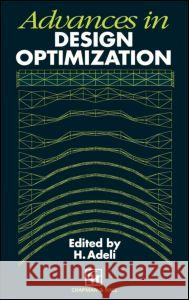 Advances in Design Optimization Spon                                     Hojjat Adeli 9780412537301 Spon E & F N (UK)