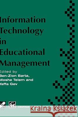 Information Technology in Educational Management Telem                                    Ben-Zion Barta Y. Gev 9780412620904