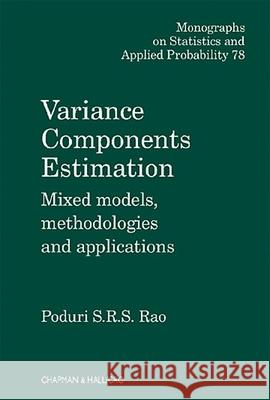Variance Components : Mixed Models, Methodologies and Applications P. S. R. S. Rao Poduri S. R. S. Rao 9780412728600