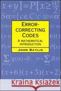 Error Correcting Codes: A Mathematical Introduction John Baylis Baylis J. Baylis D. J. Baylis 9780412786907