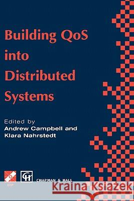 Building Qos Into Distributed Systems: Ifip Tc6 Wg6.1 Fifth International Workshop on Quality of Service (Iwqos 97), 21 23 May 1997, New York, USA Andrew T. Campbell Klara Nahrstedt International Federation for Information 9780412809408