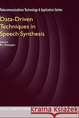 Data-Driven Techniques in Speech Synthesis R. I. Damper S. Sharrock R. I. Damper 9780412817502