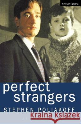 Perfect Strangers Stephen Poliakoff 9780413764300