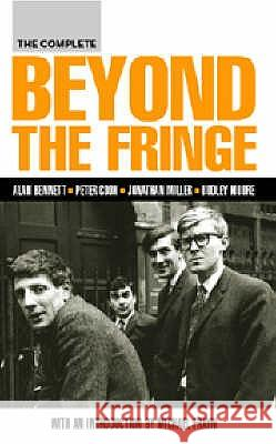 The Complete Beyond the Fringe Alan Bennett Peter Cook 9780413773685