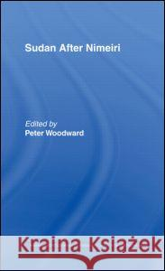 Sudan After Nimeiri Peter Woodward Peter Woodward Peter Woodward 9780415004800