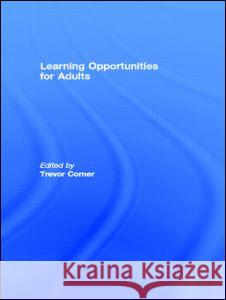 Learning Opportunities for Adults Corner                                   Trevor E. Corner Trevor Corner 9780415005739