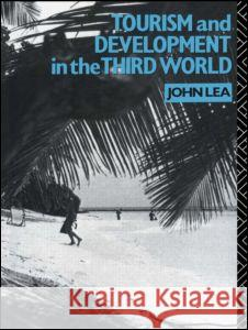 Tourism and Development in the Third World John Lea 9780415006712