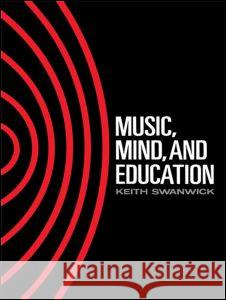 Music, Mind and Education Keith Swanwick K. Swanwic 9780415014793