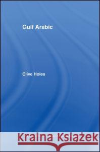 Gulf Arabic Clive Holes Holes Clive 9780415021142
