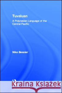 Tuvaluan : A Polynesian Language of the Central Pacific. Niko Besnier 9780415024563