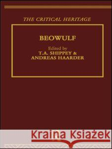 Beowulf: The Critical Heritage T. A. Shippey Andreas Haarder 9780415029704