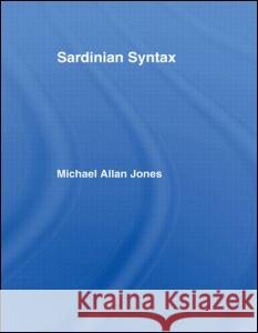 Sardinian Syntax Michael Allan Jones 9780415049221
