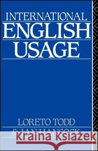 International English Usage Loreto Todd Ian Hancock 9780415051026 TAYLOR & FRANCIS LTD