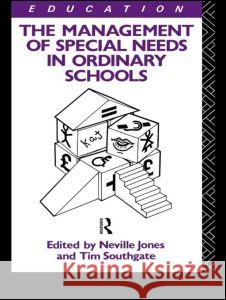 The Management of Special Needs in Ordinary Schools Roger Ed. Edward Ed. Dee Ed. Hedd Jones Neville Jones Tim Southgate 9780415053952