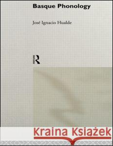 Basque Phonology Jose Ignacio Hualde Jose Ignacio Hualde 9780415056557