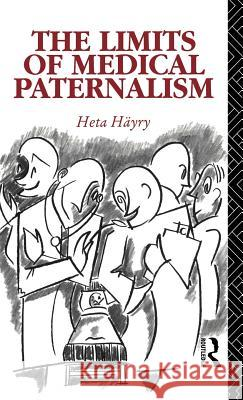 The Limits of Medical Paternalism Heta Hayry Hyry Heta 9780415063203