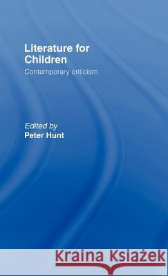 Literature for Children Janie Yungblut L. Hunt Peter Hunt Peter Hunt 9780415068260 Routledge