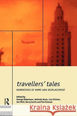 Travellers' Tales: Narratives of Home and Displacement G. Robertson George Robertson 9780415070157