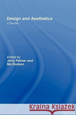 Design and Aesthetics : A Reader Jerry Palmer Mo Dodson 9780415072328
