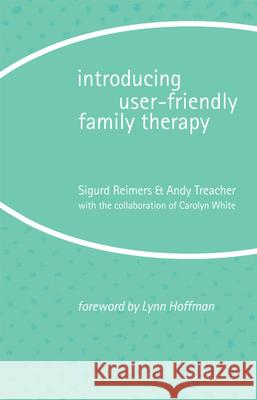 Introducing User-Friendly Family Therapy Sigurd Reimers Reimers Sigurd 9780415074315