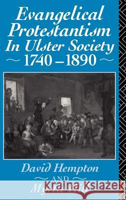 Evangelical Protestantism in Ulster Society 1740-1890 David R. Hampton Myrtle Hull David Hempton 9780415078238