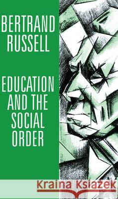 Education and the Social Order Bertrand Russell B. Russell 9780415079167 Routledge