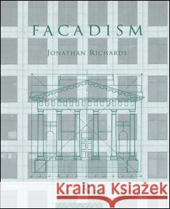 Facadism Jonathan Richards 9780415083164
