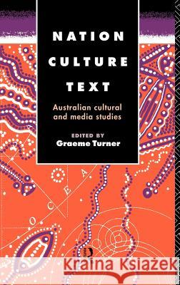 Nation, Culture, Text Graeme Turner 9780415088855