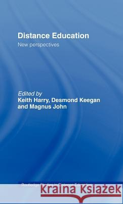Distance Education: New Perspectives Keith Harry Keith Harry Magnus John 9780415089418