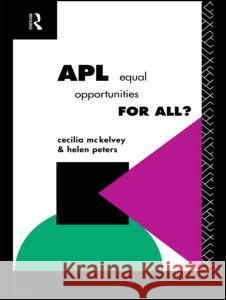 APL: Equal Opportunities for All? Cecilia McKelvey C. McKelvey Helen Peters 9780415090162