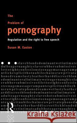 The Problem of Pornography Susan M. Easton Easton 9780415091824