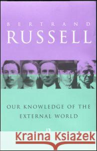 Our Knowledge of the External World Bertrand Russell B. Russell 9780415096058 Routledge