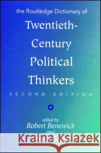The Routledge Dictionary of Twentieth-Century Political Thinkers Robert Benewick Philip Green 9780415096232