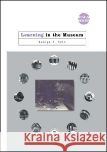 Learning in the Museum George E. Hein 9780415097758