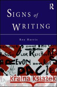 Signs of Writing Roy Harris 9780415100885