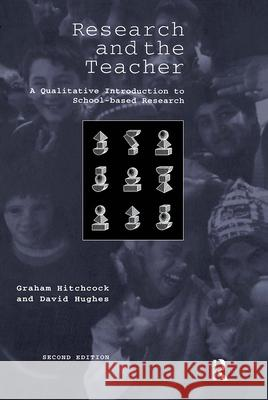 Research and the Teacher Graham Hitchcock G. Hitchcock Hitchcock Graha 9780415101028