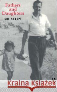 Fathers and Daughters Sue Sharpe 9780415103022