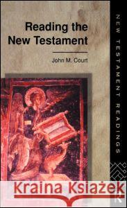 Reading the New Testament John Court 9780415103671