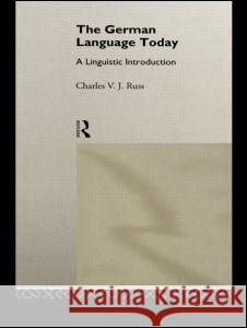 The German Language Today Charles V. J. Russ Russ Charles 9780415104395