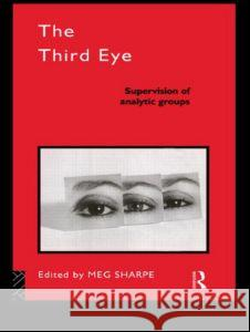 The Third Eye: Supervision of Analytic Groups Meg Sharpe Sharpe Meg 9780415106351