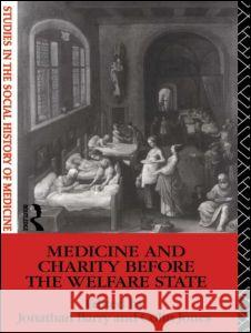 Medicine and Charity Before the Welfare State Jonathan Barry Jonathan Barry 9780415111362