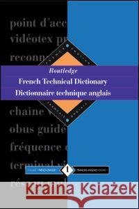 Routledge French Technical Dictionary Dictionnaire Technique Anglais: Volume 1 French-English/Francais-Anglais Routledge                                Arden 9780415112246