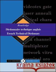 Routledge French Technical Dictionary Dictionnaire Technique Anglais: Volume 2 English-French/Anglais-Francais Routledge 9780415112253