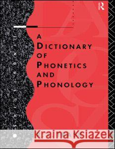 A Dictionary of Phonetics and Phonology R. L. Trask Trask R. L. 9780415112611 Routledge