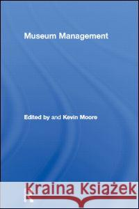 Museum Management Kevin Moore Kevin Moore 9780415112789