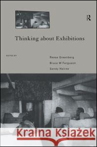 Thinking About Exhibitions Reesa Greenberg Bruce W. Ferguson Sandy Nairne 9780415115896